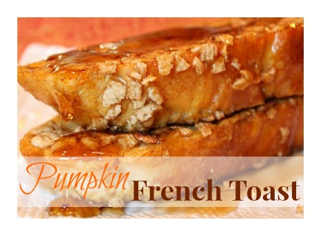 Pumpkin French Toast ~ the recipe